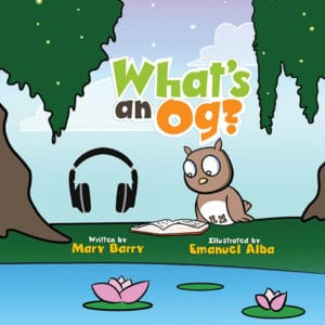 What's an Og?, Whats an og, Kids book, children's book, 3-5 yo, 4-6 yo, learn to read, read to your child, reader, phonics, phonemics, teacher, parents, homeschool, homeschooling, preschool, preschoolers, kindergarten, kindergarden, paperback, ebook, colouring book, coloring book. audio book